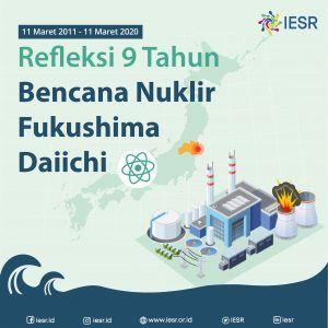 Refleksi 9 Tahun Bencana Nuklir Fukushima Daiichi