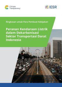 Rangkuman untuk Pembuat Kebijakan: Peranan Kendaraan Listrik dalam Dekarbonisasi Sektor Transportasi Darat di Inonesia